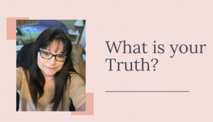 What is Your Truth?